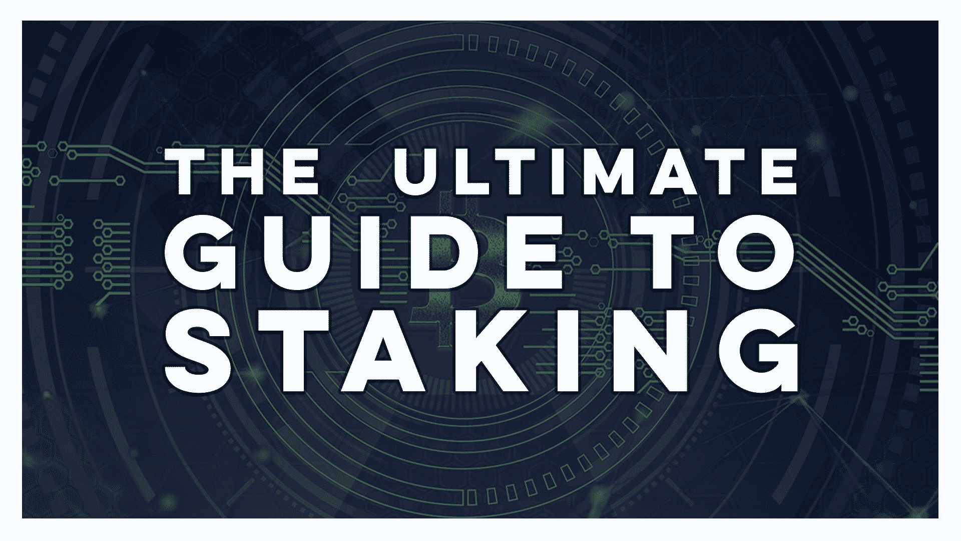 The Ultimate Guide to staking