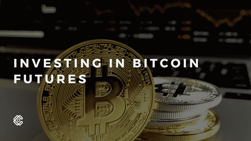 Investing in Bitcoin Futures