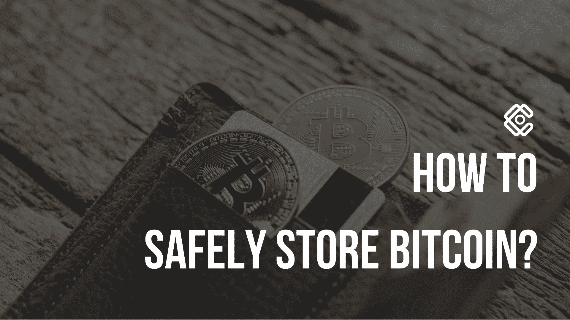 How to safely store Bitcoin?