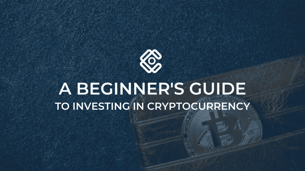 A Beginner's Guide to Investing in Cryptocurrency