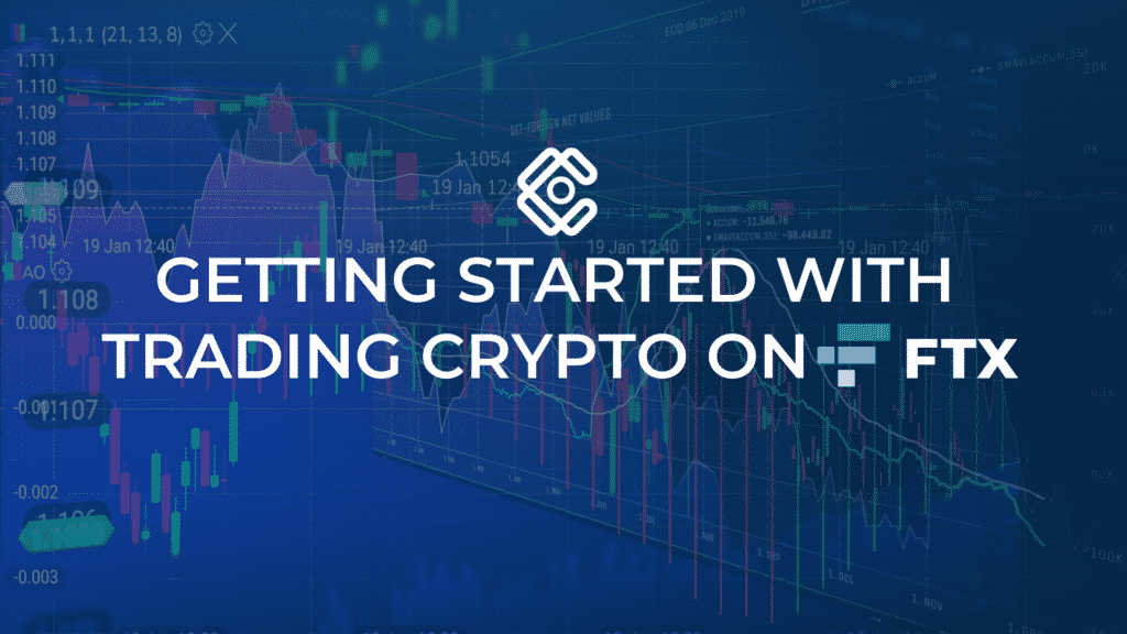 all you need to know about trading crypto on FTX.