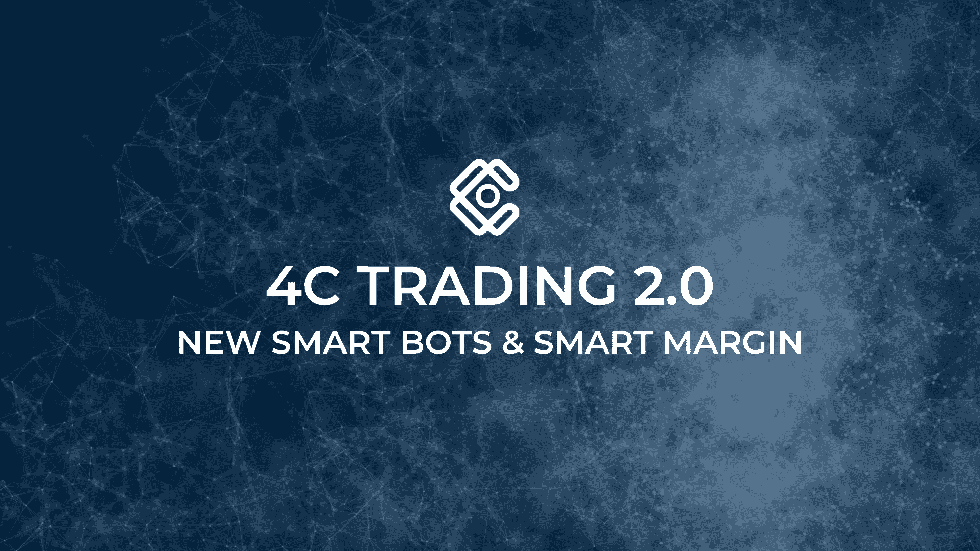 4C-Trading 2.0 – New SMART Bots and SMART Margin