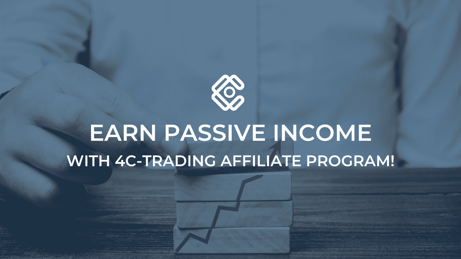Earn Passive Income with 4C-Trading Affiliate Program