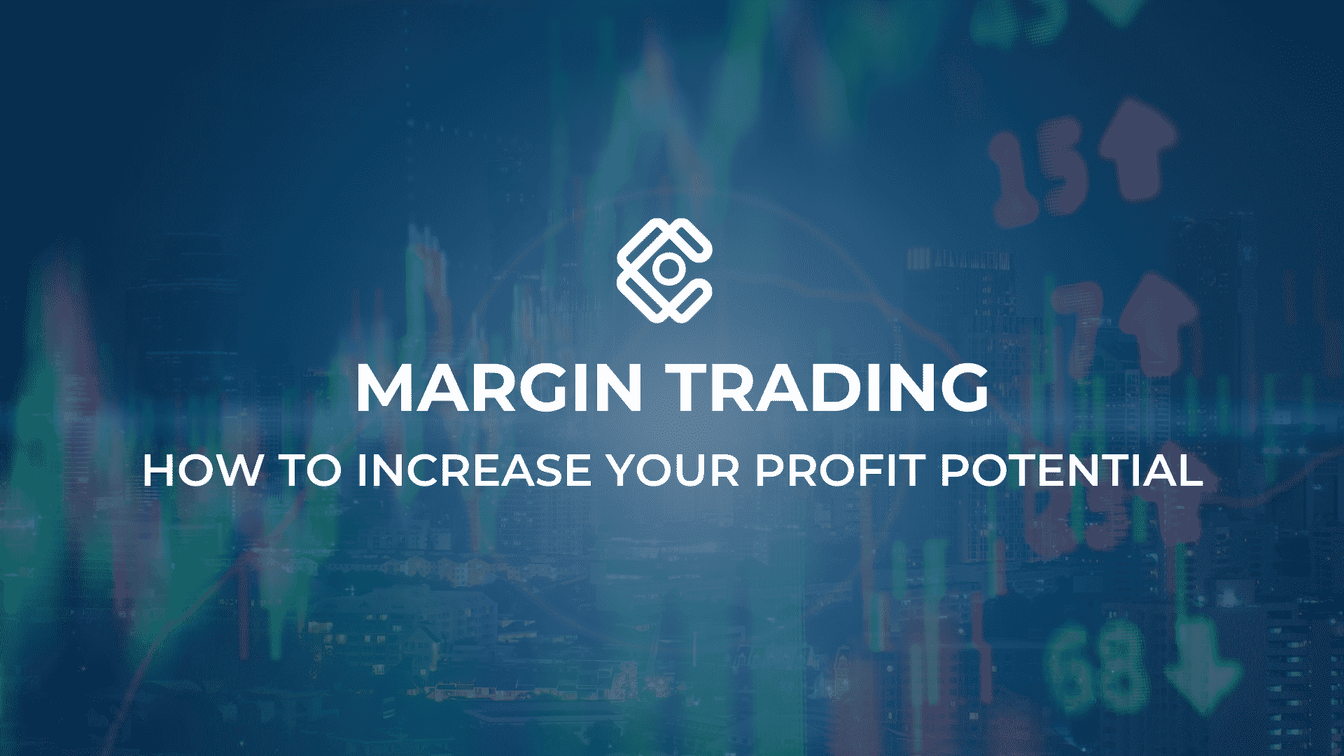 Margin Trading: how to increase your profit potential