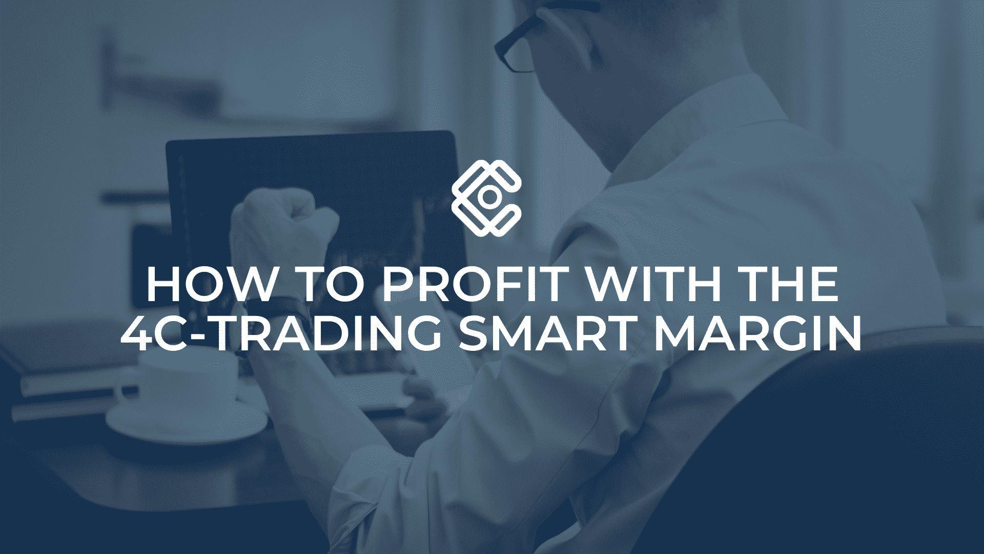 How to profit with the 4C-Trading SMART Margin