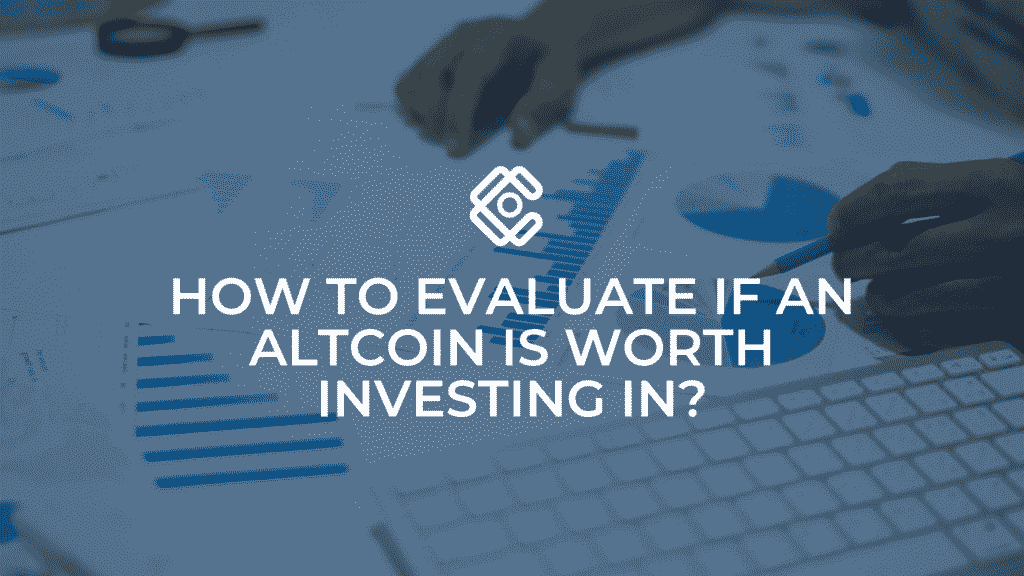 How to evaluate if an altcoin is worth investing in