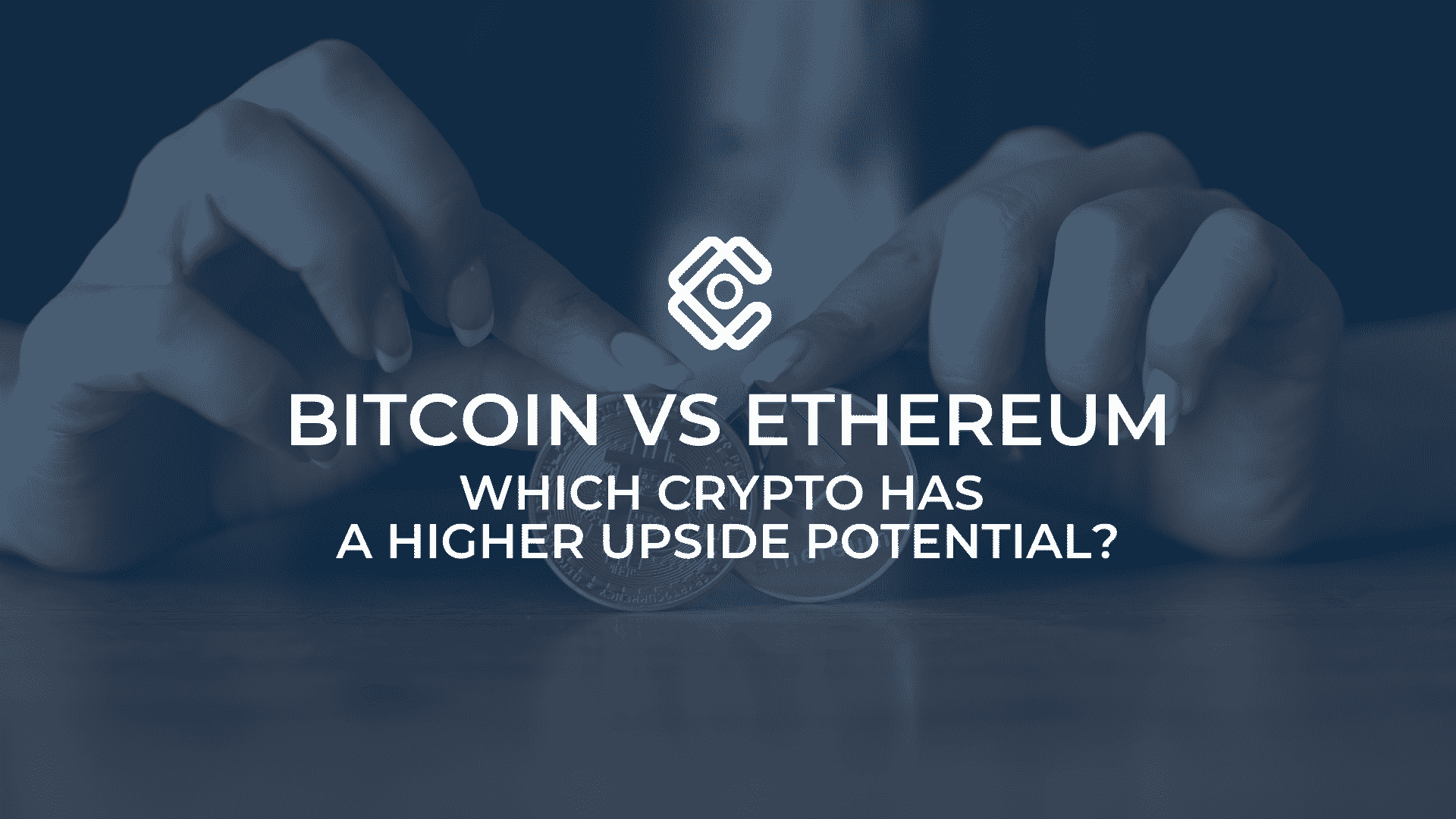 Bitcoin vs Ethereum: which crypto has a higher upside?