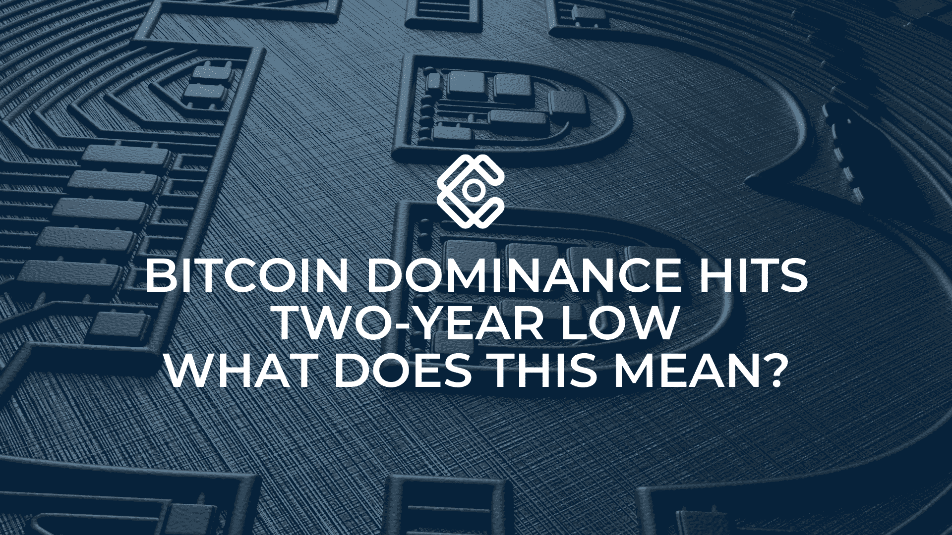 Bitcoin dominance hits two-year low. What does this mean?