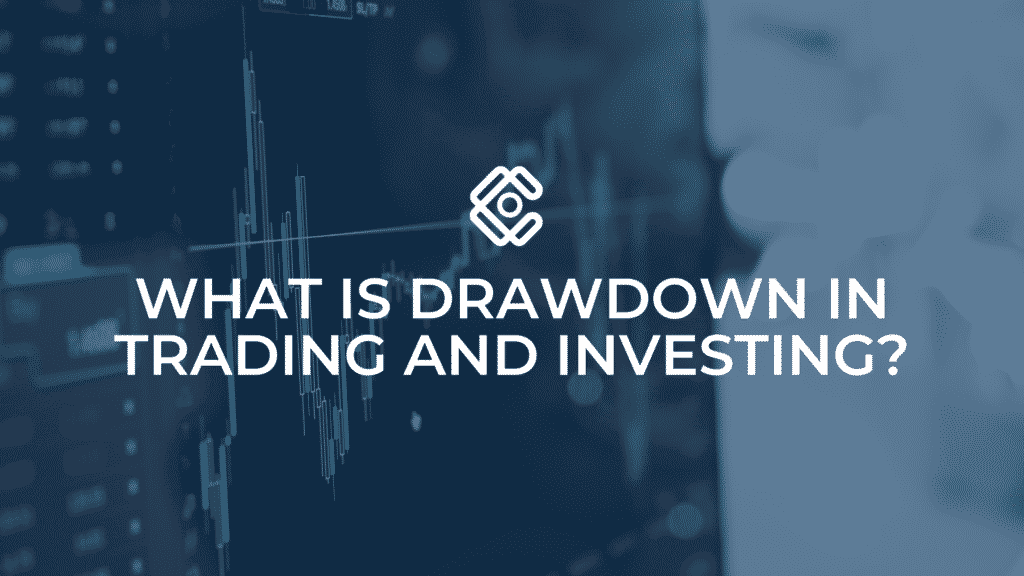 What is Drawdown in Trading and Investing
